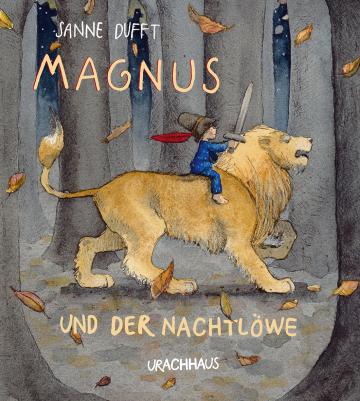Magnus und der Nachtlöwe Sanne Dufft  Sanne Dufft
