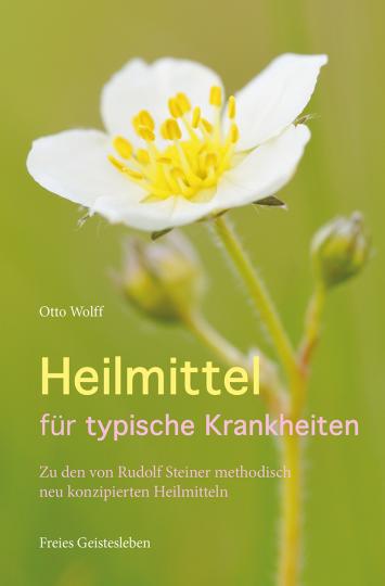 Heilmittel für typische Krankheiten  Dr. med. Otto Wolff