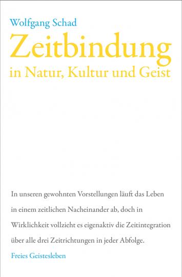 Zeitbindung in Natur, Kultur und Geist  Prof. Dr. Wolfgang Schad