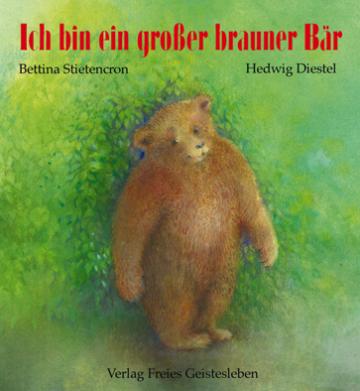 Ich bin ein grosser brauner Bär   Hedwig Diestel   Bettina Stietencron