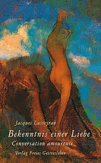 Bekenntnis einer Liebe  Jacques Lusseyran