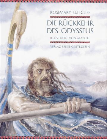 Die Rückkehr des Odysseus  Rosemary Sutcliff    Alan Lee