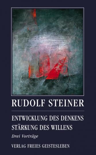 Entwicklung des Denkens. Stärkung des Willens  Rudolf Steiner   Andreas Neider