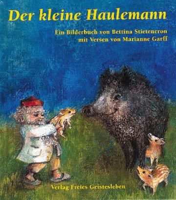 Der kleine Haulemann  Marianne Garff    Bettina Stietencron
