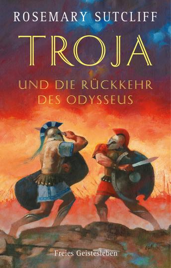 Troja und die Rückkehr des Odysseus  Rosemary Sutcliff