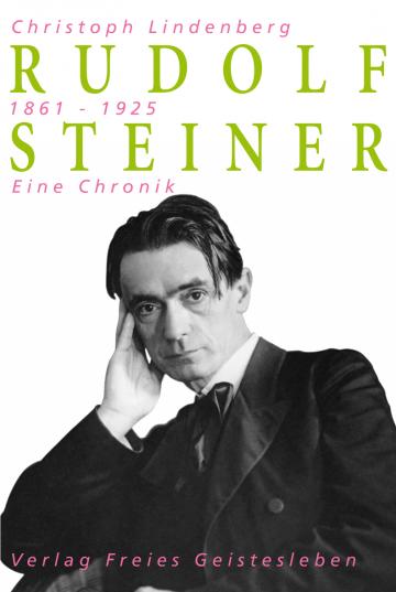Rudolf Steiner – eine Chronik  Christoph Lindenberg