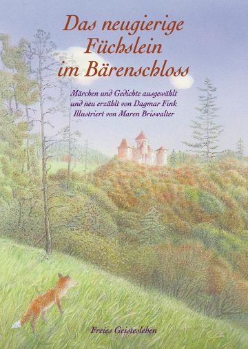Das neugierige Füchslein im Bärenschloss  Dagmar Fink    Maren Briswalter