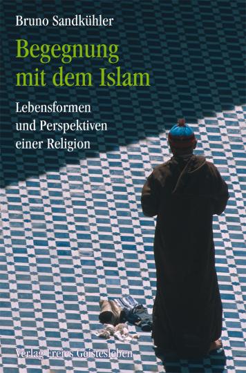 Begegnung mit dem Islam  Bruno Sandkühler