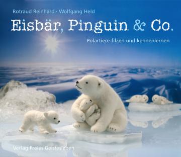 Eisbär, Pinguin & Co  Wolfgang Held ,  Rotraud Reinhard
