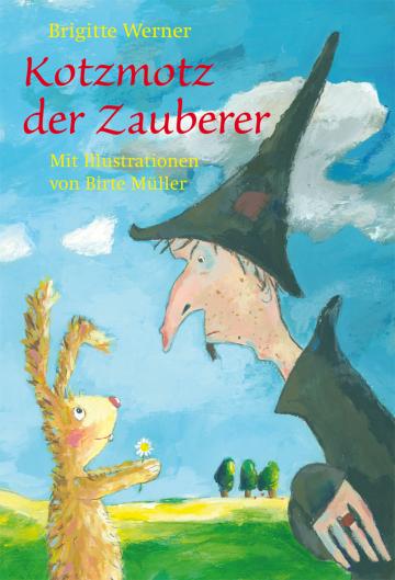 Kotzmotz, der Zauberer  Brigitte Werner    Birte Müller