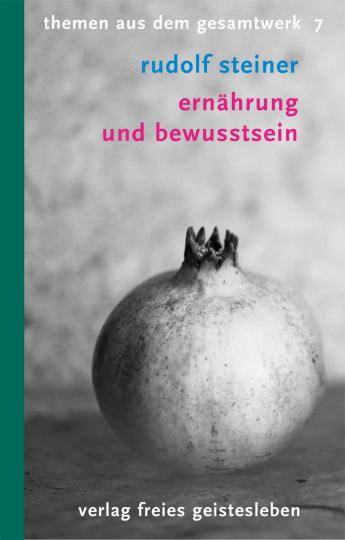 Ernährung und Bewusstsein  Rudolf Steiner   Kurt Theodor Willmann