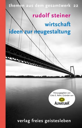 Wirtschaft - Ideen zur Neugestaltung  Rudolf Steiner   Götz E. Rehn