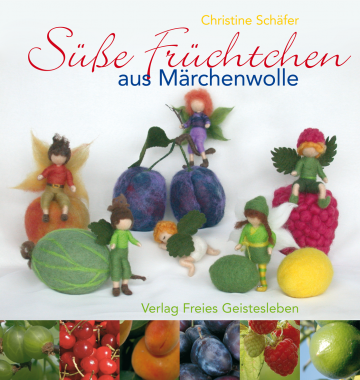 Süße Früchtchen aus Märchenwolle  Christine Schäfer