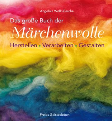 Das große Buch der Märchenwolle  Angelika Wolk-Gerche