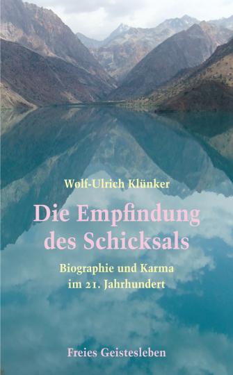 Die Empfindung des Schicksals  Wolf-Ulrich Klünker