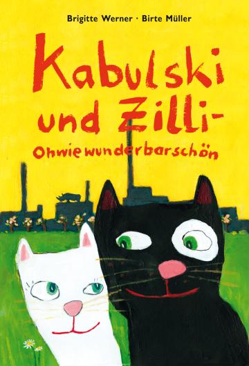 Kabulski und Zilli-Ohwiewunderbarschön  Brigitte Werner    Birte Müller