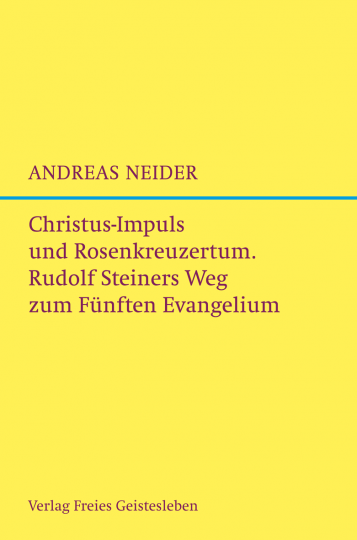 Christus-Impuls und Rosenkreuzertum  Andreas Neider