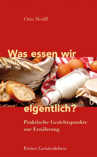 Was essen wir eigentlich?  Dr. med. Otto Wolff