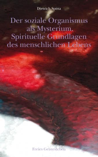 Der soziale Organismus als Mysterium  Dietrich Spitta
