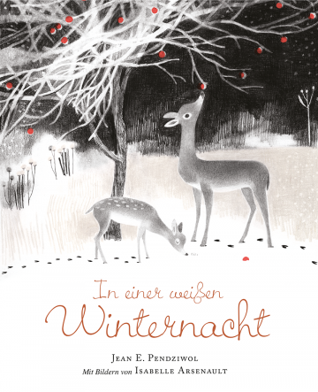 In einer weißen Winternacht  Jean E. Pendziwol    Isabelle Arsenault
