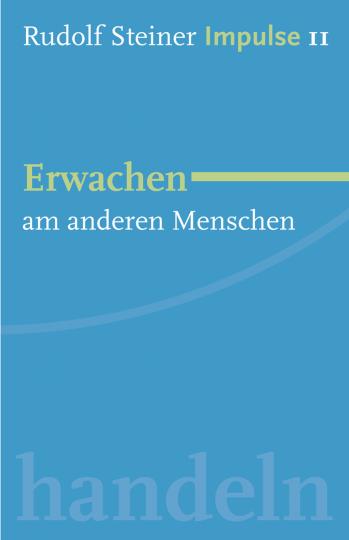 Erwachen am anderen Menschen  Rudolf Steiner   Jean-Claude Lin