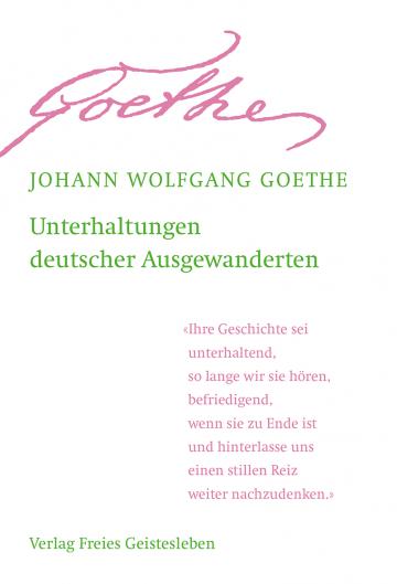 Unterhaltungen deutscher Ausgewanderten  Johann Wolfgang von Goethe   Jean-Claude Lin