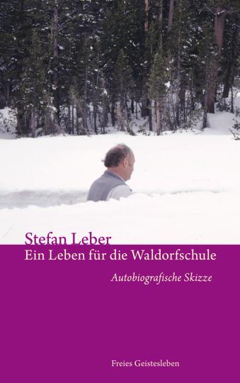 Ein Leben für die Waldorfschule  Stefan Leber