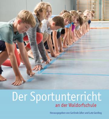 Der Sportunterricht an der Waldorfschule   Lutz Gerding ,  Gerlinde Idler