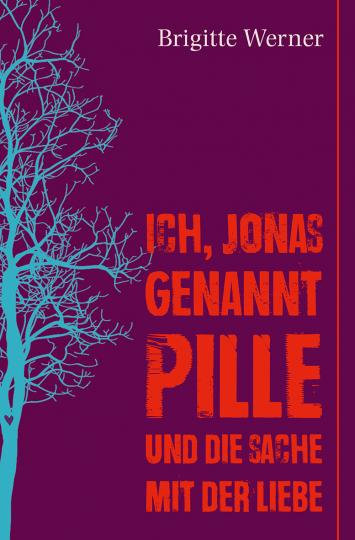 Ich, Jonas, genannt Pille, und die Sache mit der Liebe  Brigitte Werner