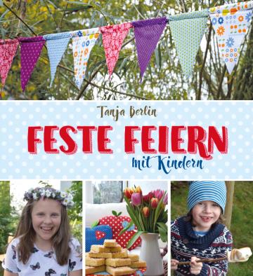 Feste feiern mit Kindern  Tanja Berlin