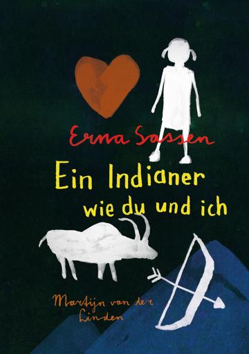 Ein Indianer wie du und ich  Erna Sassen    Martijn van der Linden