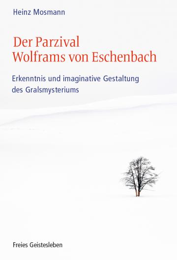 Der Parzival Wolframs von Eschenbach  Heinz Mosmann