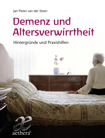Demenz und Altersverwirrtheit Jan Pieter van der Steen