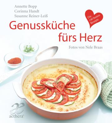 Genussküche fürs Herz  Annette Bopp ,  Corinna Handt ,  Susanne Reiner-Leiß