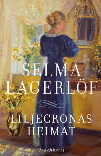 Liljecronas Heimat Selma Lagerlöf