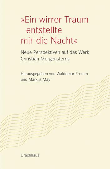 »Ein wirrer Traum entstellte mir die Nacht«  Markus May, Waldemar Fromm