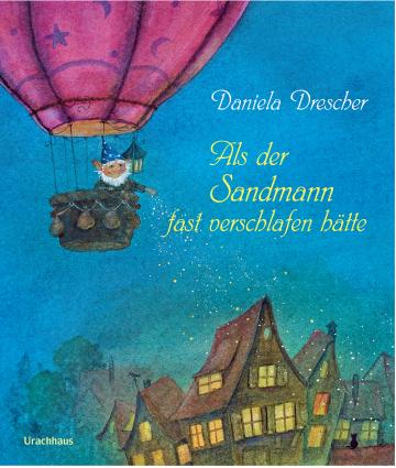 Als der Sandmann fast verschlafen hätte Daniela Drescher  Daniela Drescher