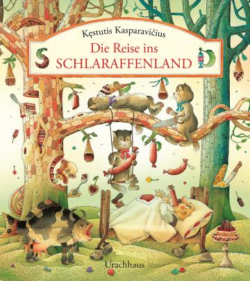 Die Reise ins Schlaraffenland  Kęstutis Kasparavičius