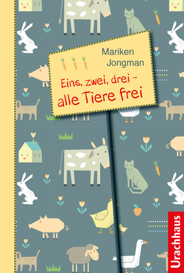 Eins, zwei, drei – alle Tiere frei Mariken Jongman