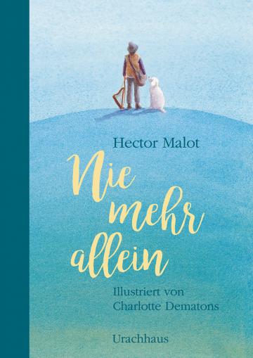 Nie mehr allein  Tiny Fisscher ,  Hector Malot    Charlotte Dematons