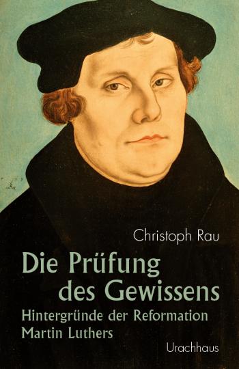 Die Prüfung des Gewissens Christoph Rau