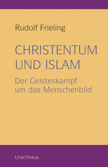 Christentum und Islam  Rudolf Frieling
