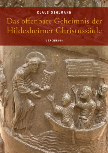 Das offenbare Geheimnis der Hildesheimer Christussäule  Klaus Oehlmann