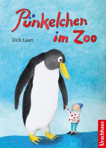 Pünkelchen im Zoo  Dick Laan    Andrea Deininger-Bauer