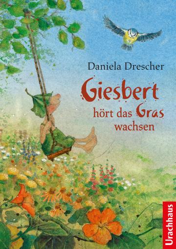 Giesbert hört das Gras wachsen  Daniela Drescher