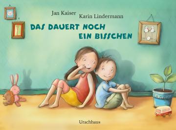 Das dauert noch ein bisschen  Jan Kaiser    Karin Lindermann