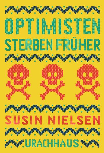 Optimisten sterben früher  Susin Nielsen