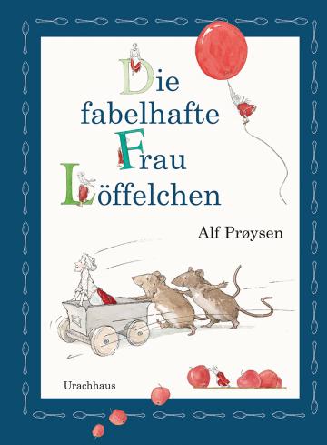 Die fabelhafte Frau Löffelchen  Alf Prøysen    Annine Qvale