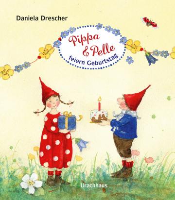 Pippa und Pelle feiern Geburtstag  Daniela Drescher