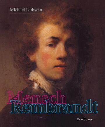 Mensch Rembrandt  Michael Ladwein